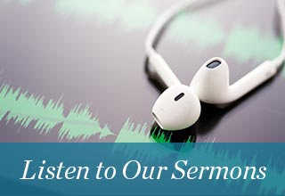 Listen to Our Sermons